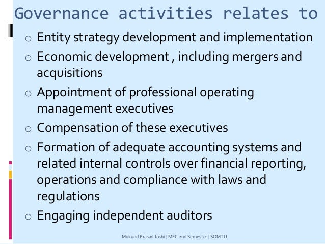 Governance activities relates to o Entity strategy development and implementation o Economic development , including merge...
