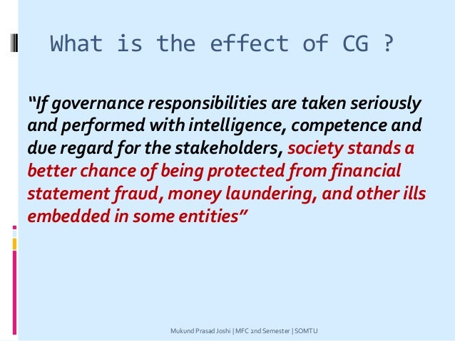 """What is the effect of CG ? """"If governance responsibilities are taken seriously and performed with intelligence, competence..."""