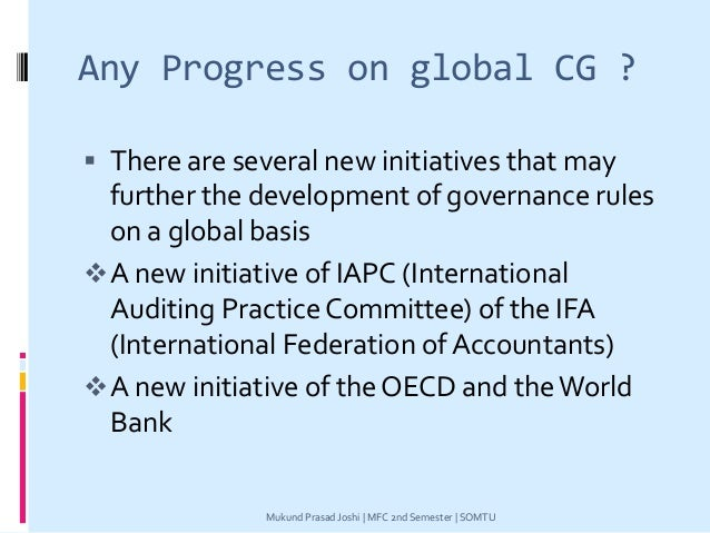 Any Progress on global CG ?  There are several new initiatives that may further the development of governance rules on a ...