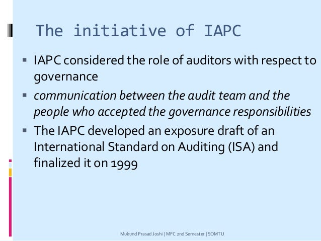 The initiative of IAPC  IAPC considered the role of auditors with respect to governance  communication between the audit...