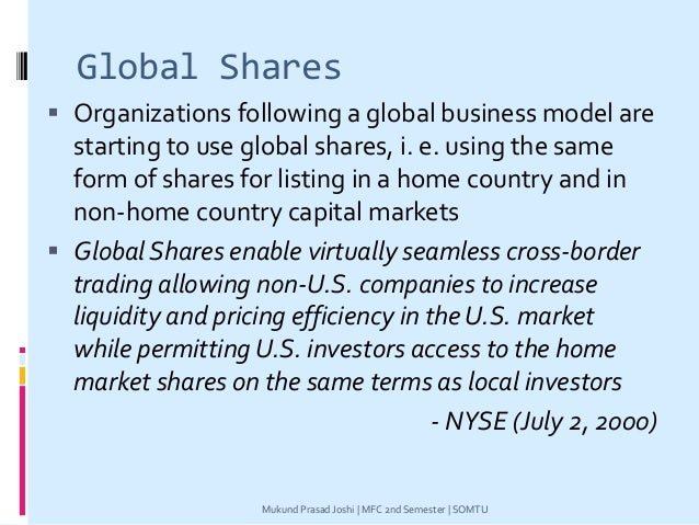 Global Shares  Organizations following a global business model are starting to use global shares, i. e. using the same fo...