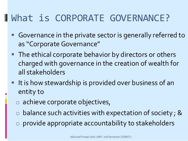 """What is CORPORATE GOVERNANCE?  Governance in the private sector is generally referred to as """"Corporate Governance""""  The ..."""