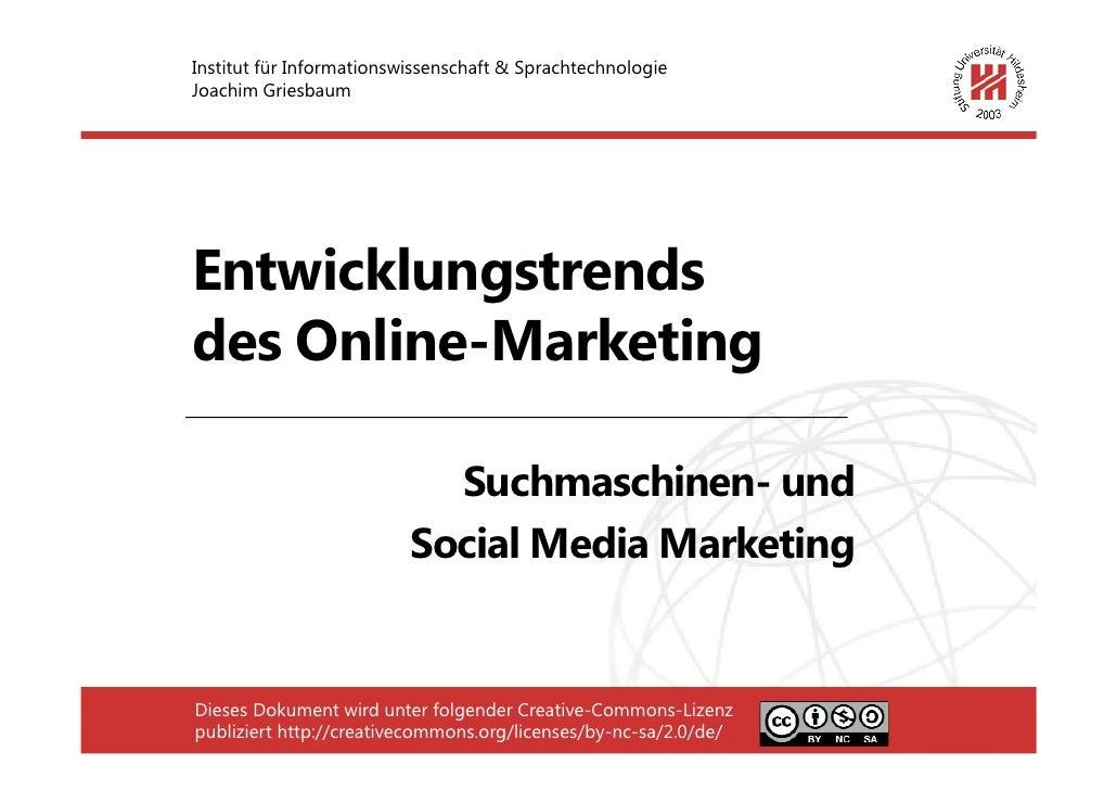 Institut für Informationswissenschaft & Sprachtechnologie Joachim Griesbaum     Entwicklungstrends des Online-Marketing   ...