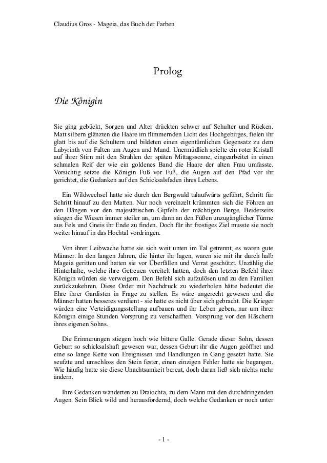 Claudius Gros - Mageia, das Buch der Farben Prolog DieKönigin Sie ging gebückt, Sorgen und Alter drückten schwer auf Schu...