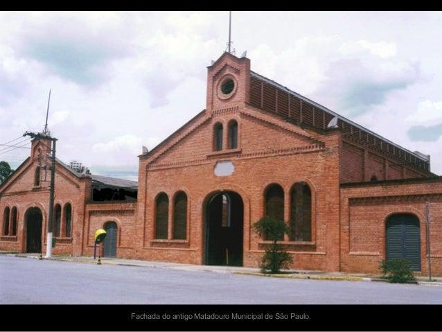 Fachada do antigo Matadouro Municipal de São Paulo.