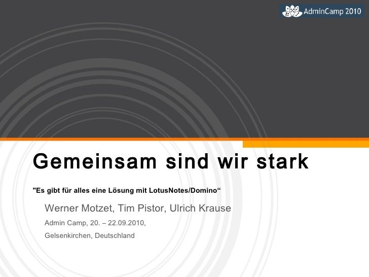 """Gemeinsam sind wir stark """"Es gibt für alles eine Lösung mit LotusNotes/Domino"""" Werner Motzet, Tim Pistor, Ulrich Krau..."""