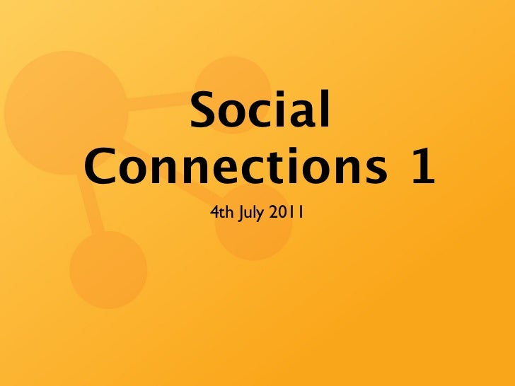 SocialConnections 1    4th July 2011