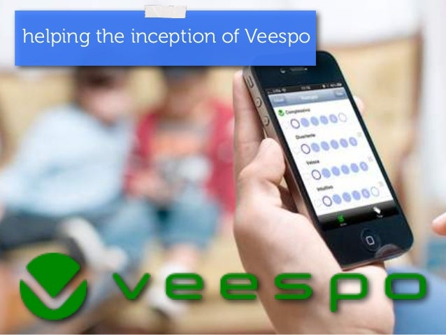 helping the inception of Veespo