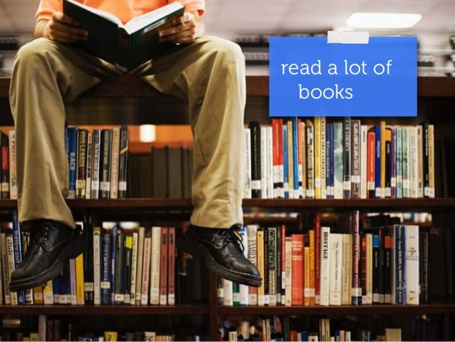 read a lot of  books