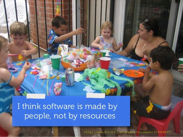 I think software is made by  people, not by resources  http://www.flickr.com/photos/ricemaru/175558637/