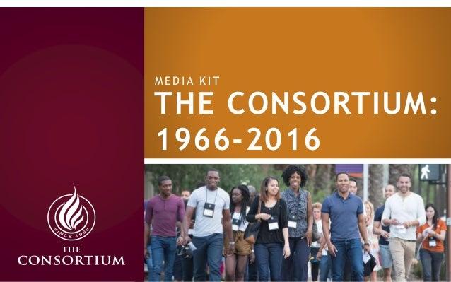 THE CONSORTIUM: 1966-2016 M E D I A K I T