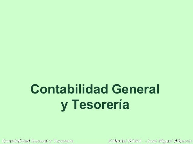 Editorial RAMA – José MIguel AlbarránEditorial RAMA – José MIguel AlbarránContabilidad General y TesoreríaContabilidad Gen...
