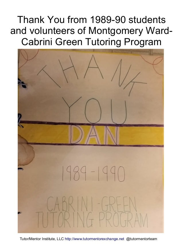 Thank You from 1989-90 students and volunteers of Montgomery Ward- Cabrini Green Tutoring Program Tutor/Mentor Institute, ...