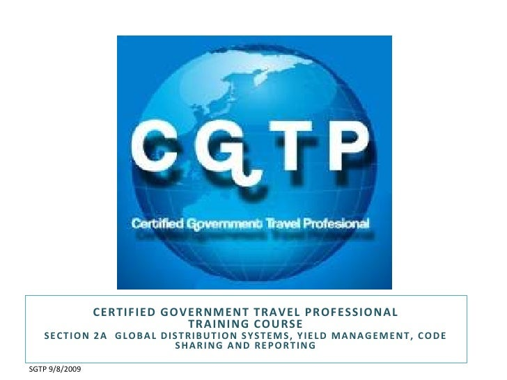 Certified Government Travel Professional Training Course<br />Section 2a  Global distribution systems, yield management, c...