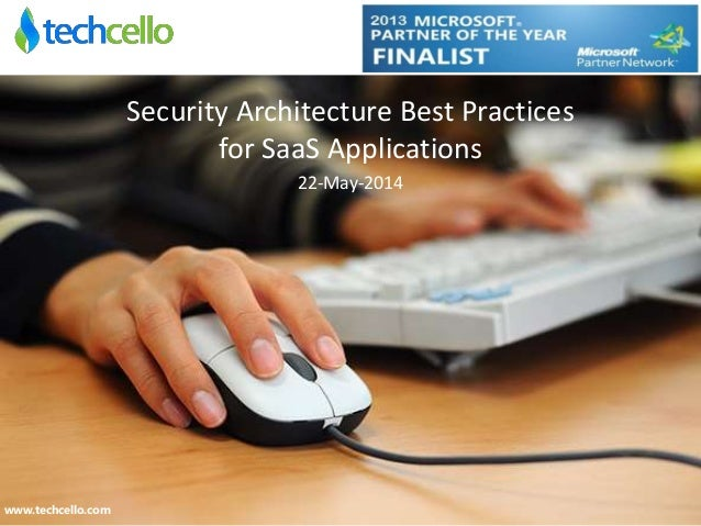 Security Architecture Best Practices for SaaS Applications 22-May-2014 www.techcello.com