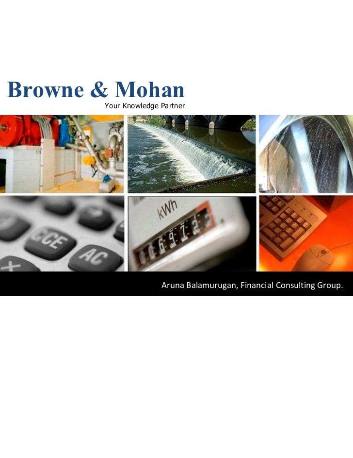 Browne & Mohan       Your Knowledge Partner                      Aruna Balamurugan, Financial Consulting Group.