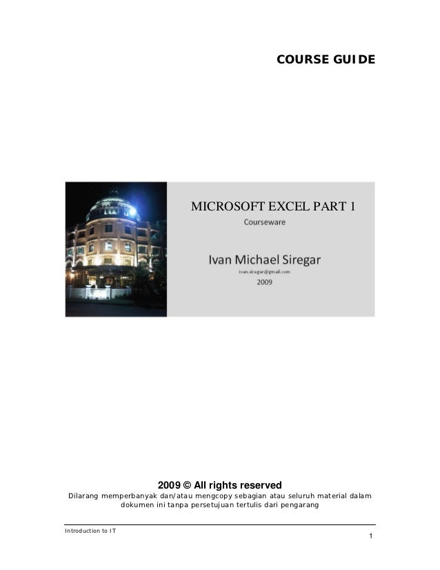 COURSE GUIDE                               MICROSOFT EXCEL PART 1                       2009 © All rights reserved Dilaran...