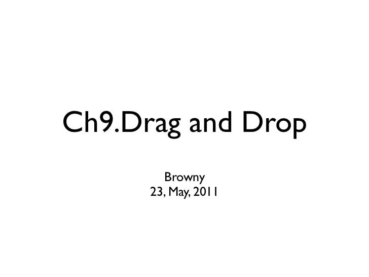 Ch9.Drag and Drop        Browny      23, May, 2011