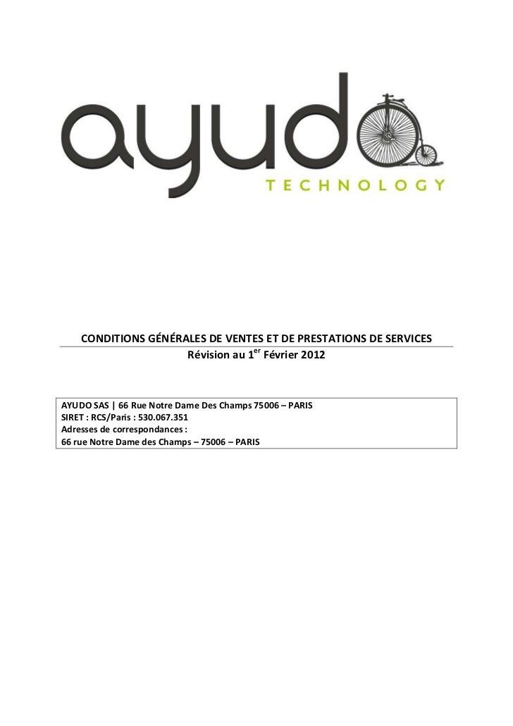CONDITIONS GÉNÉRALES DE VENTES ET DE PRESTATIONS DE SERVICES                     Révision au 1er Février 2012AYUDO SAS | 6...