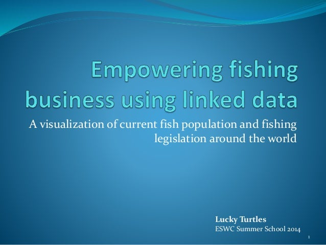 A visualization of current fish population and fishing  legislation around the world  Lucky Turtles  ESWC Summer School 20...