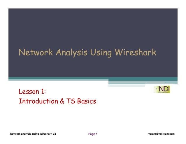 Network Analysis Using Wireshark Version 2Network Analysis using Wireshark V.2 yoram@ndi-com.com Network analysis using Wi...