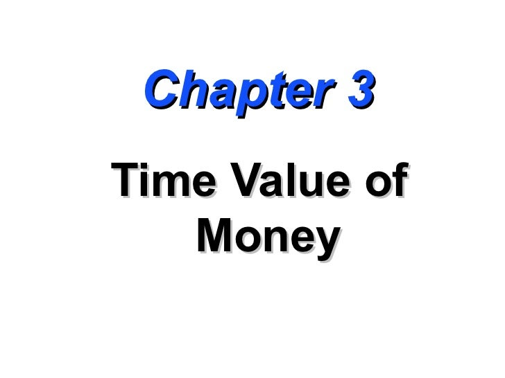 Chapter 3Time Value of   Money