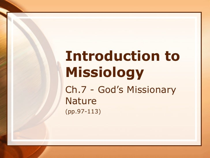 Introduction to Missiology Ch.7 - God's Missionary Nature (pp.97-113)