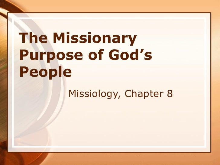 The Missionary Purpose of God's People Missiology, Chapter 8