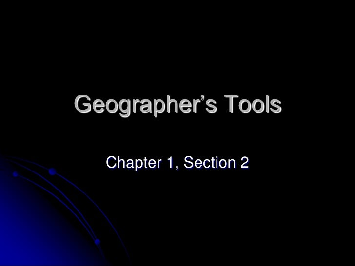 Geographer's Tools<br />Chapter 1, Section 2<br />
