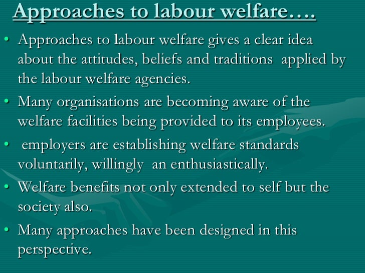 scope of labour welfare Labour markets, welfare, and the personal scope of employment law  this article describe the basic legal framework for determining the personal scope of employment law in the uk, considers.