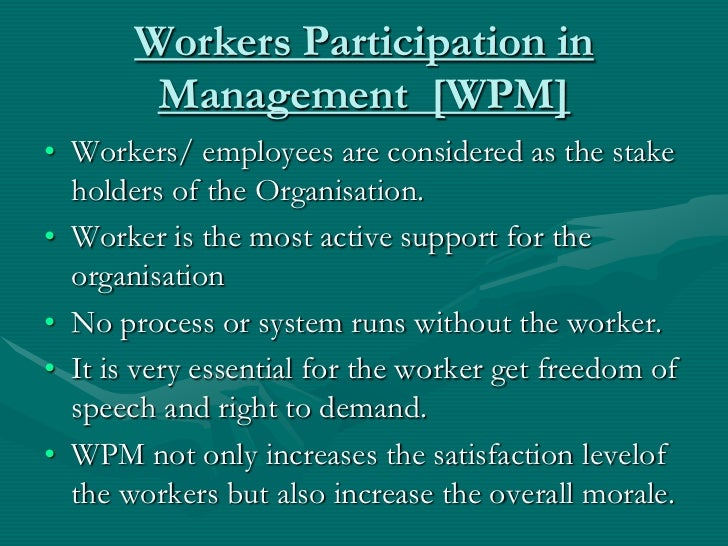 employee perception on workers participation Need to understand what employee involvement entails as an organization's strategy and philosophy  employee participation and participative management.
