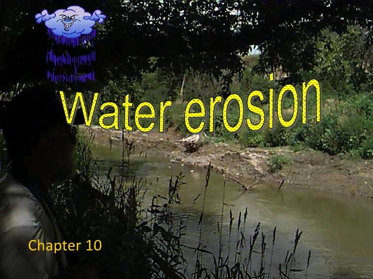 Water erosion<br />Chapter 10<br />