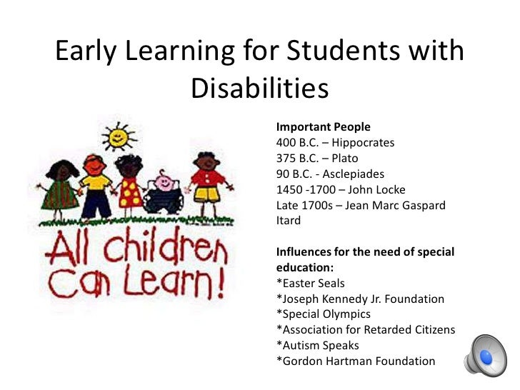 Early Learning for Students with           Disabilities                 Important People                 400 B.C. – Hippoc...