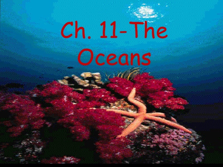 Ch. 11-The Oceans