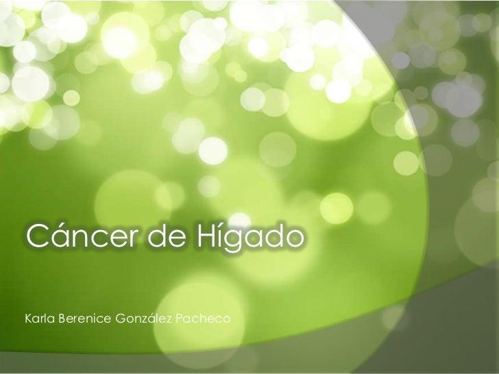 Cáncer de HígadoKarla Berenice González Pacheco