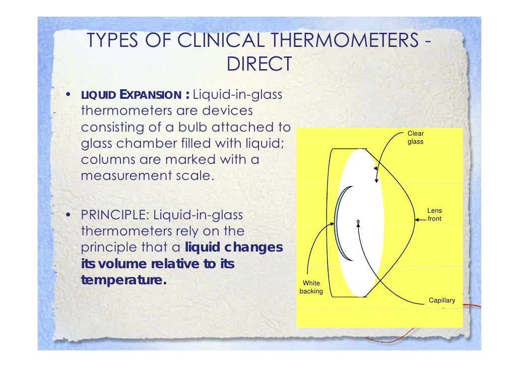 TYPES OF CLINICAL THERMOMETERS •   CHEMICAL - DOT MATRIX OR PHASE CHANGE: Plastic strips     or adhesive patches that indi...