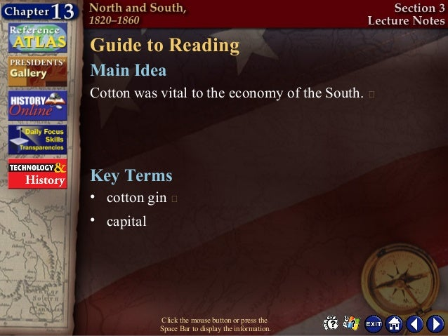 Guide to ReadingMain IdeaCotton was vital to the economy of the South. Key Terms• cotton gin • capital           Click t...