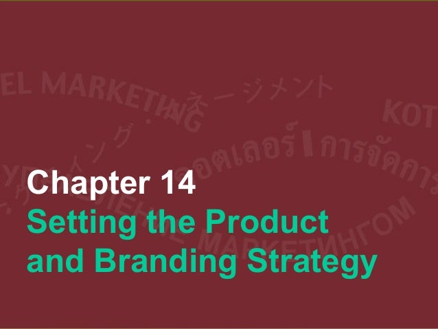 Chapter 14 Setting the Product and Branding Strategy