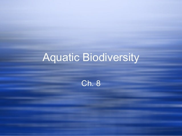 Aquatic Biodiversity Ch. 8