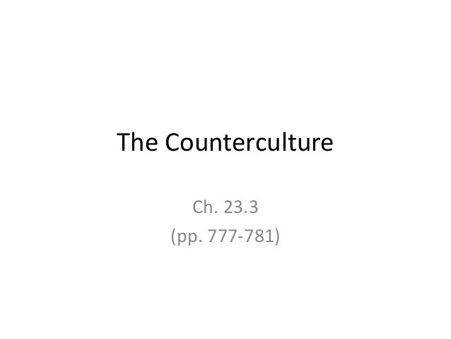 The Counterculture Ch. 23.3 (pp. 777-781)