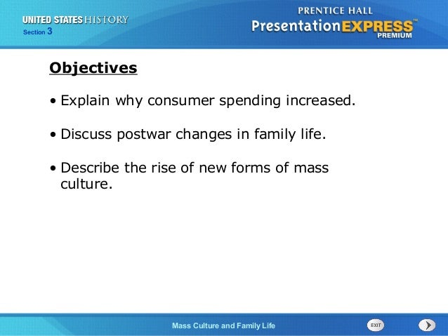 The Cold War BeginsMass Culture and Family Life Section 3 • Explain why consumer spending increased. • Discuss postwar cha...