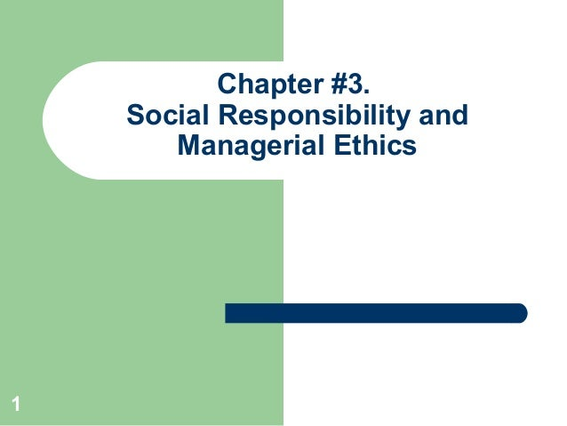1 Chapter #3. Social Responsibility and Managerial Ethics