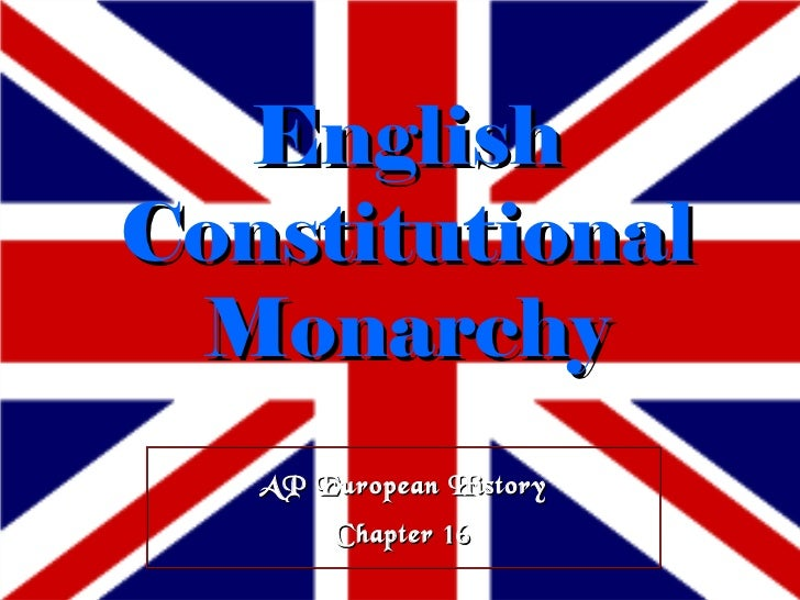 AP European History Chapter 16 English Constitutional Monarchy