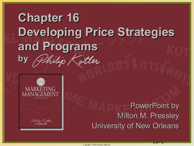 16-1Copyright © 2003 Prentice-Hall, Inc. Chapter 16Chapter 16 Developing Price StrategiesDeveloping Price Strategies and P...