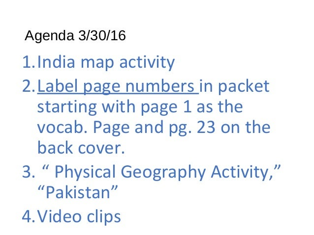 Agenda 3/30/16 1.India map activity 2.Label page numbers in packet starting with page 1 as the vocab. Page and pg. 23 on t...