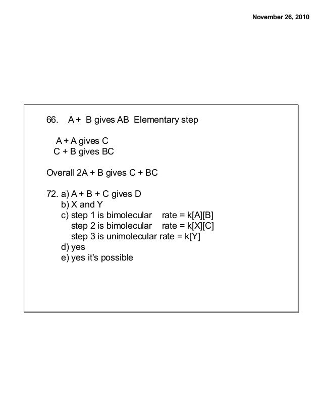 November 26, 2010 66. A + B gives AB Elementary step A + A gives C C + B gives BC Overall 2A + B gives C + BC 72. a) A + B...