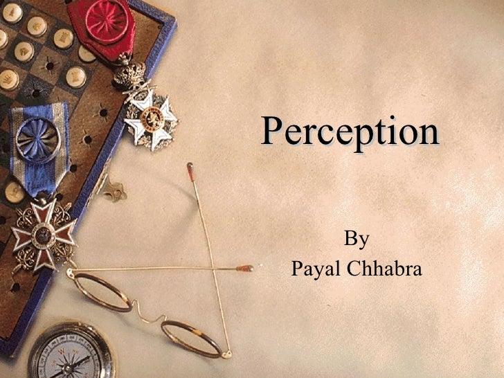 Perception By Payal Chhabra