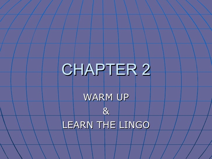 CHAPTER 2 WARM UP & LEARN THE LINGO