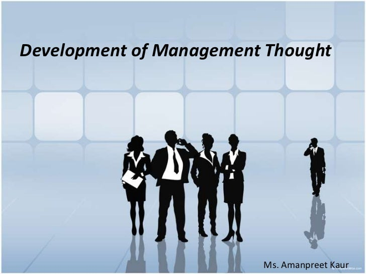 ch 1 schools of thought in management Program at the information school, university of washington under the guidance of mr kevin clyde d'souza and consultants and executives working at bearingpoint in this chapter, you will learn a general definition of change management.