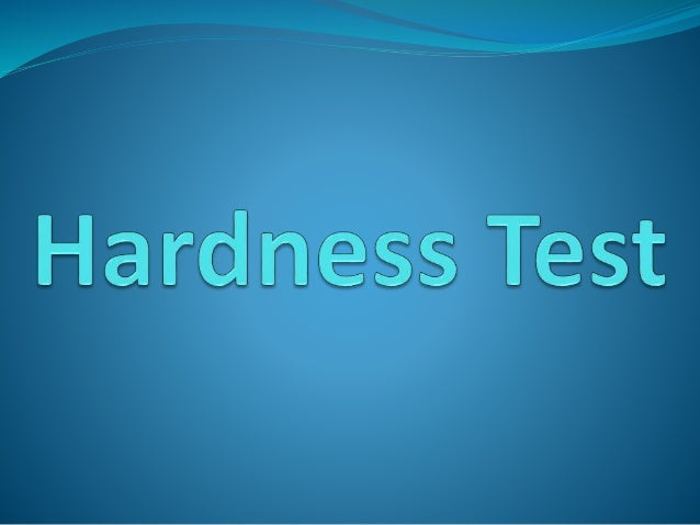 """Hardness Test Definition: Hardness is a very important but hard to define property of materials. """"Hardness is the resistan..."""